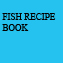 A food photography recipe book called For For Fishes\' Sake Eat Sustainably with recipes coming from Ainsley Harriot, Rick Stein, Raymond Blanc, River Cottage and many more